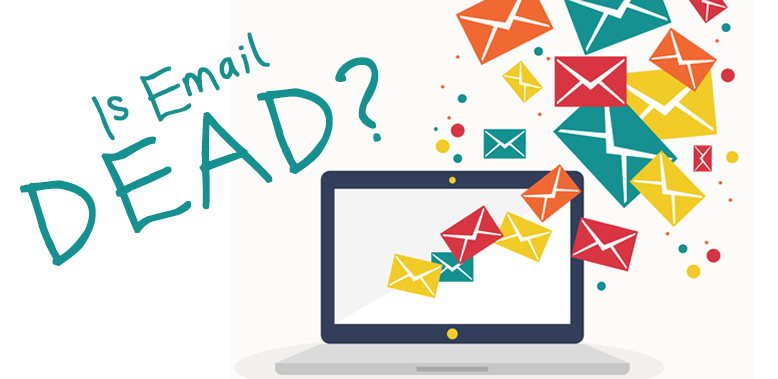 Email Marketing: Dead or Alive?