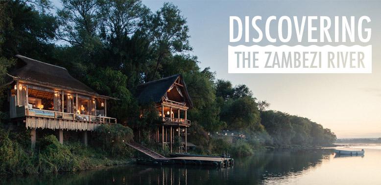 Discovering the Zambezi River with Tongabezi Lodge