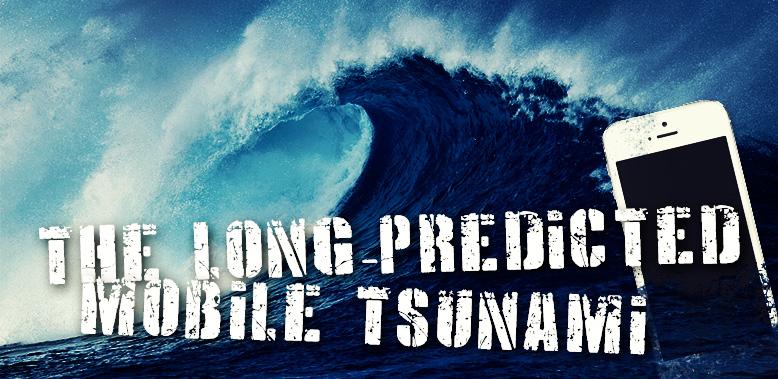 The Long-Predicted Mobile Tsunami