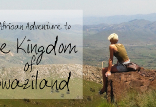 An African Adventure to the Kingdom of Swaziland