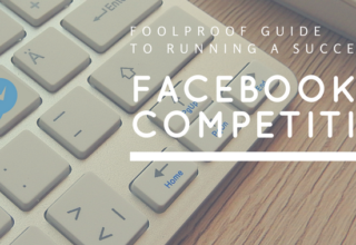 Your Foolproof Guide to Running a Successful Facebook Competition