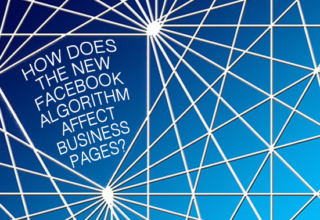 How does the new Facebook Algorithm affect Business Pages?