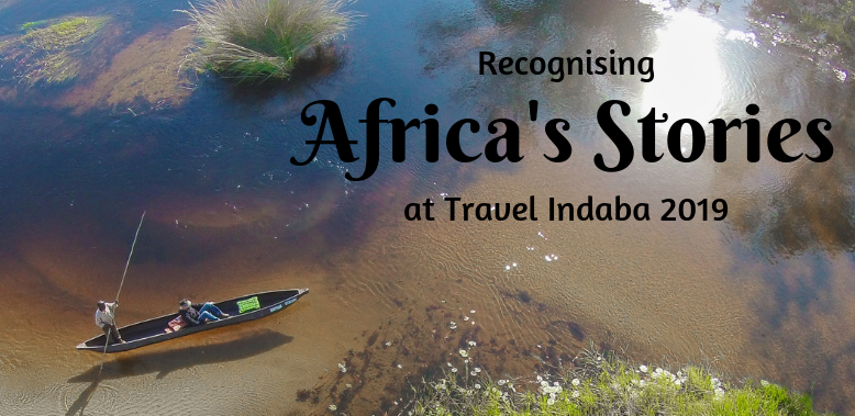 Recognising Africa's Stories at Travel Indaba 2019
