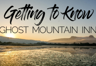 Getting to know Ghost Mountain Inn